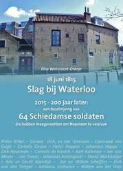18 JUNI 1815 SLAG BIJ WATERLOO -2015 - TWEEHONDERD JAAR LATE R: EEN BESCHRIJVING VAN 64 SCH WENSVOORT-ORANJE, ELISE