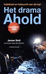 Het drama Ahold -ijdelheid en hebzucht aan de t op Smit, Jeroen