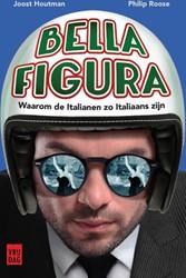 Bella figura -Waarom de Italianen zo Italiaa ns zijn Houtman, Joost