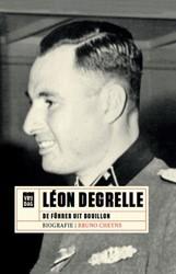 Leon Degrelle -De Fuhrer uit Bouillon Cheyns, Bruno
