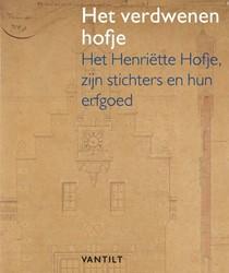 Het verdwenen hofje -het Henriette Hofje, zijn sti chters en hun erfgoed Margry, Peter Jan