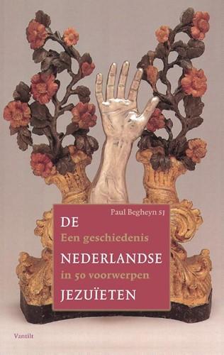 De Nederlandse jezuieten -Een geschiedenis in 50 voorwer pen Begheyn s.j., Paul