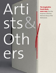 Artists & Others -the imaginative French book, 2 000-2015 from the Koopman Coll Capelleveen, Paul van