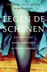 Tegen de schenen -opstellen over recente Nederla ndse en Vlaamse literatuur Muyres, Jos