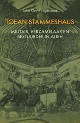 Toean Stammeshaus - militair, verzamelaa -Militair, verzamelaar en besuu rder in Atjeh Klein Nagelvoort, John