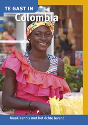 Te gast in Colombia -maak kennis met het echte lev en! Bussel, Marielle van