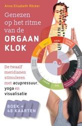 Genezen op het ritme van de orgaanklok -de twaalf meridianen stimulere n met acupressuur, yoga en vis Rocker, Anna Elisabeth