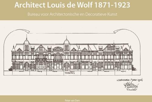 Architect Louis de Wolf (1871-1923) -Bureau voor Architectonische e n Decoratieve Kunst Van Dam, Peter