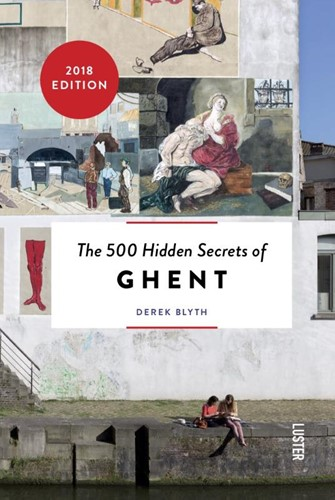 The 500 hidden secrets of Ghent Blyth, Derek