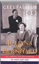 Juliana & Bernhard -het verhaal van een huwelijk. De jaren 1936-1956 Fasseur, Cees
