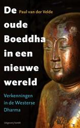 De oude Boeddha in een nieuwe wereld -verkenningen in de westerse dh arma Velde, Paul van der