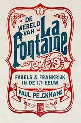 De wereld van La Fontaine -fabels & Frankrijk in de 1 euw Pelckmans, Paul