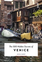 The 500 Hidden Secrets of Venice Sardi, Anna
