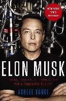 Elon Musk -Tesla, SpaceX, and the Quest f or a Fantastic Future Vance, Ashlee