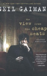 The View from the Cheap Seats -A Collection of Introductions, Essays, and Assorted Writings Gaiman, Neil