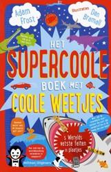 Het supercoole boek met coole weetjes Frost, Adam