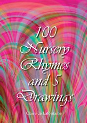 100 Nursery Rhymes and 5 Drawings Lafontaine, Claire de