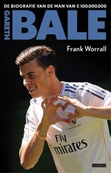 Gareth Bale -de biografie van de man van ? ? 100.000.000 Worrall, Frank