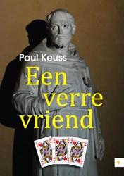 Een verre vriend Keuss, Paul