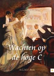 WACHTEN OP DE HOGE C BROK, A.G.M.F.