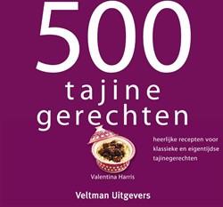 500 tajine gerechten -heerlijke recepten voor klassi eke en eigentijdse tajinegerec Harris, Valentina