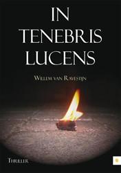 In tenebris lucens -BOEK OP VERZOEK Ravestijn, Willem van