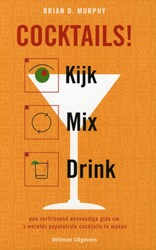 Cocktails! Kijk, mix, drink -kijk, mix, drink Murphy, Brian