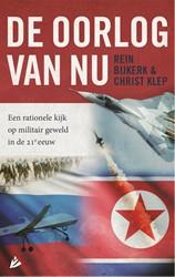 De oorlog van nu -Een rationele kijk op militair geweld in de 21e eeuw Bijkerk, Rein