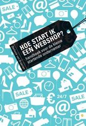 HOE START IK EEN WEBSHOP? -HANDBOEK VOOR DE KLEINE STARTE NDE ONDERNEMER DRUENEN, STEFANIE VAN