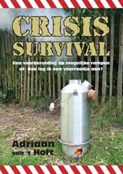 Crisis Survival -een voorbereiding op mogelijke rampen of: Hoe leg ik een voo Hoft, A. van 't