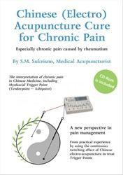 CHINESE (ELECTRO) ACUPUNCTURE CURE FOR C -ESPECIALLY CHRONIC PAIN CAUSED BY RHEUMATISM SUKRISNO, S.M.