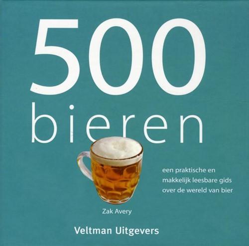 500 bieren -een praktische en makkelijk le esbare gids over de wereld van Avery, Zak