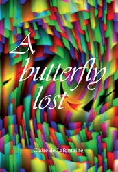 A butterfly lost De Lafontaine, Claire