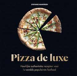 Pizza de luxe -Heerlijke, authentieke recepte n voor 's wereld favoriet Manfredi, Stefano