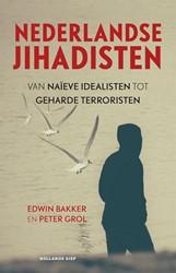 Nederlandse jihadisten -van naieve idealisten tot geh arde terroristen Bakker, Edwin