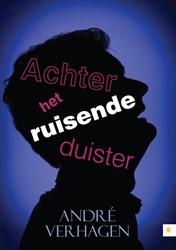 Achter het ruisende duister Verhagen, Andre