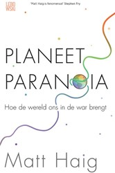 Planeet Paranoia -Hoe de wereld ons in de war br engt Haig, Matt