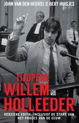 Tijdperk Willem Holleeder Heuvel, John van den