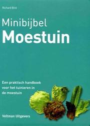 Minibijbel moestuin -een praktisch handboek voor he t tuinieren in de moestuin Bird, Richard