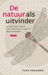 De natuur als uitvinder -miljarden jaren aan innovatie gratis beschikbaar Poelman, Ylva