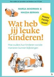Wat heb jij leuke kinderen! -hoe ouders hun kinderen social e manieren kunnen bijbrengen Akkerman, Marga