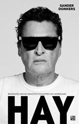 Hay -biografie van de grootste rock ster van Nederland Donkers, Sander