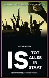 IS - Tot alles in staat -de opmars van een terreurbeweg ing Melissen, Hans Jaap