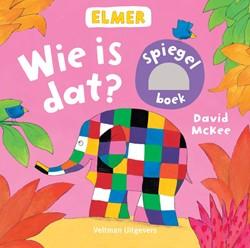 Elmer spiegelboek - Wie is dat? McKee, David