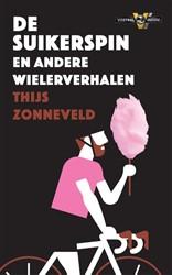 De Suikerspin -en andere wielerverhalen Zonneveld, Thijs