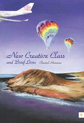 New creative class and brief lives -BOEK OP VERZOEK Ruisseau, Chantal