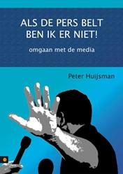 ALS DE PERS BELT BEN IK ER NIET! -BOEK OP VERZOEK HUIJSMAN, PETER
