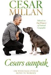 Cesars aanpak -om weer baas te worden over je hond Millan, Cesar