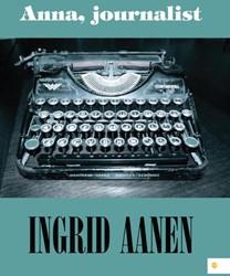 ANNA, JOURNALIST AANEN, INGRID