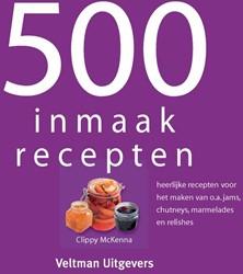 500 inmaakrecepten -heerlijke recepten voor het ma ken van o.a. jams, chutneys, m McKenna, Clippy